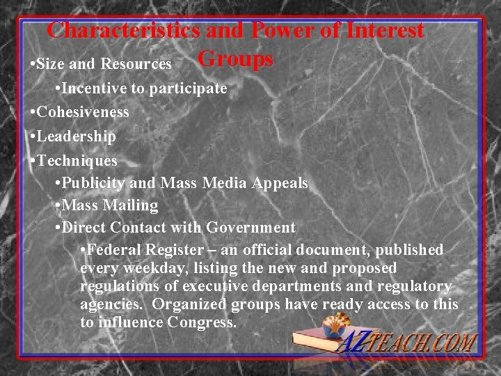 Characteristics and Power of Interest • Size and Resources Groups • Incentive to participate