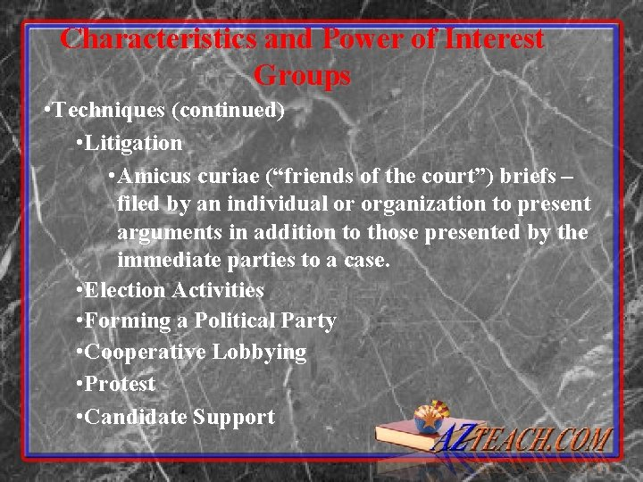 Characteristics and Power of Interest Groups • Techniques (continued) • Litigation • Amicus curiae