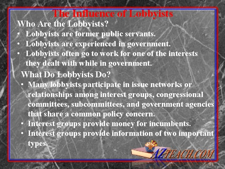 The Influence of Lobbyists Who Are the Lobbyists? • • • Lobbyists are former