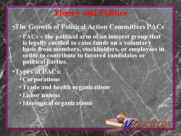 Money and Politics • The Growth of Political Action Committees PACs • PACs –
