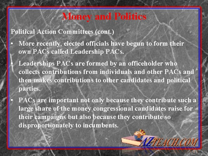 Money and Politics Political Action Committees (cont. ) • More recently, elected officials have
