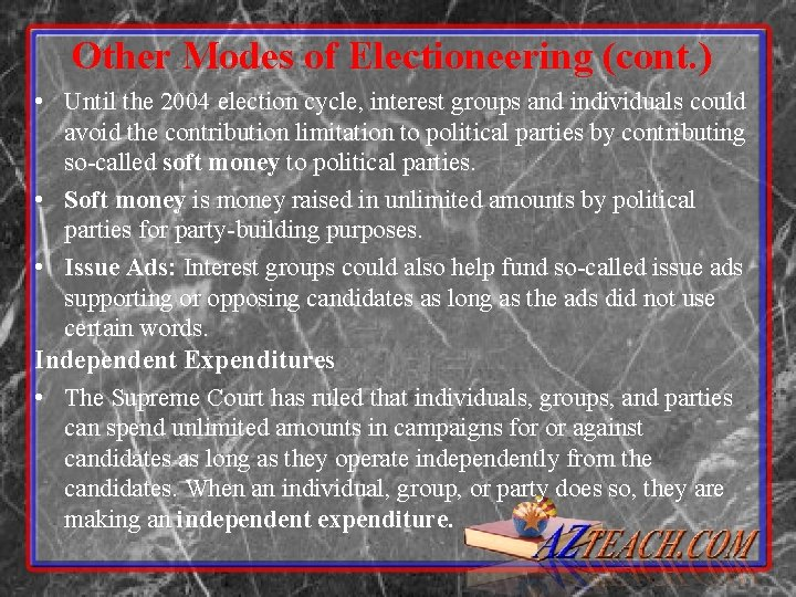 Other Modes of Electioneering (cont. ) • Until the 2004 election cycle, interest groups