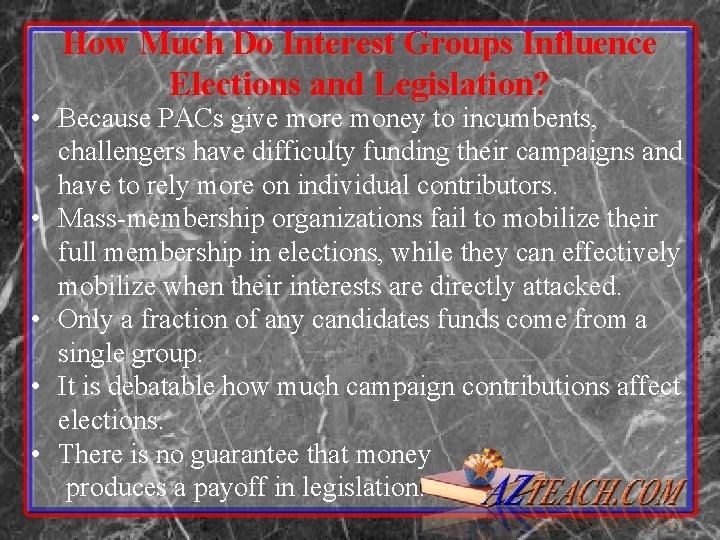 How Much Do Interest Groups Influence Elections and Legislation? • Because PACs give more