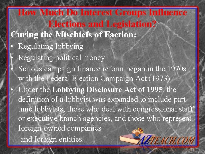 How Much Do Interest Groups Influence Elections and Legislation? Curing the Mischiefs of Faction:
