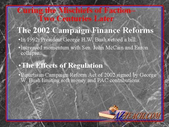 Curing the Mischiefs of Faction– Two Centuries Later The 2002 Campaign Finance Reforms •