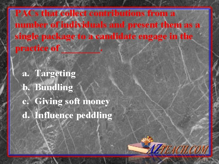 PACs that collect contributions from a number of individuals and present them as a