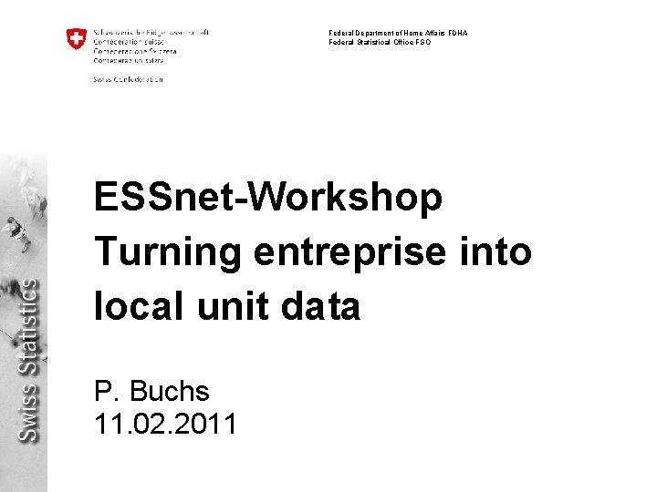 Federal Department of Home Affairs FDHA Federal Statistical Office FSO ESSnet-Workshop Turning entreprise into