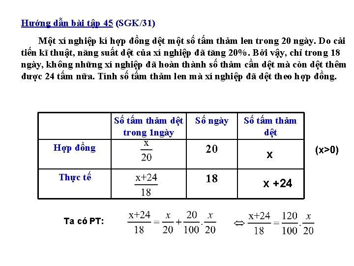 Hướng dẫn bài tập 45 (SGK/31) Một xí nghiệp kí hợp đồng dệt một