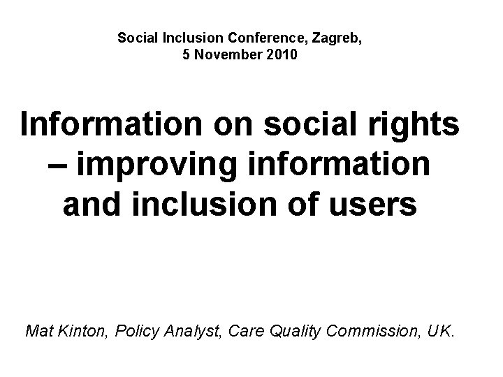 Social Inclusion Conference, Zagreb, 5 November 2010 Information on social rights – improving information