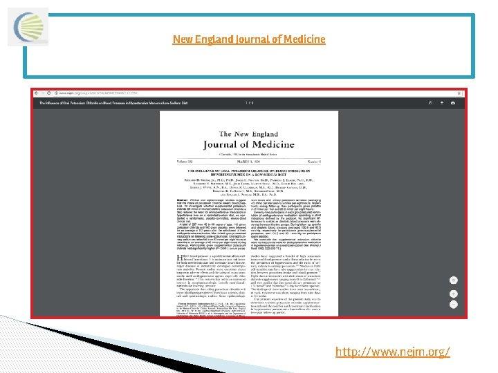 New England Journal of Medicine http: //www. nejm. org/
