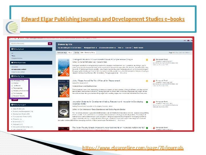 Edward Elgar Publishing Journals and Development Studies e-books https: //www. elgaronline. com/page/70/journals