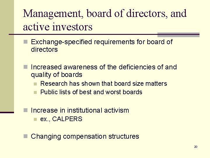 Management, board of directors, and active investors n Exchange-specified requirements for board of directors
