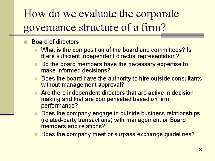 How do we evaluate the corporate governance structure of a firm? n Board of