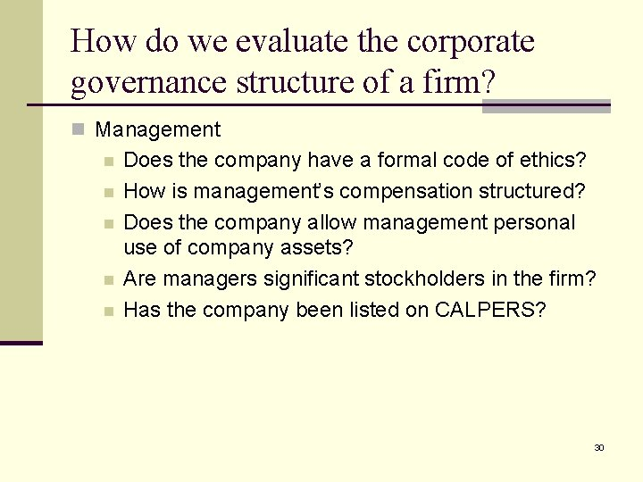 How do we evaluate the corporate governance structure of a firm? n Management n