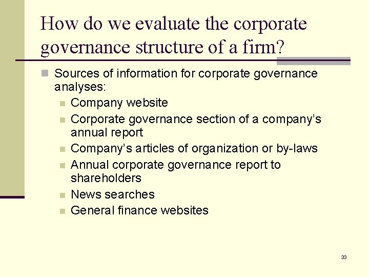 How do we evaluate the corporate governance structure of a firm? n Sources of
