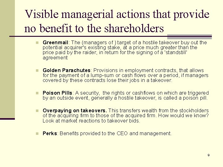 Visible managerial actions that provide no benefit to the shareholders n Greenmail: The (managers