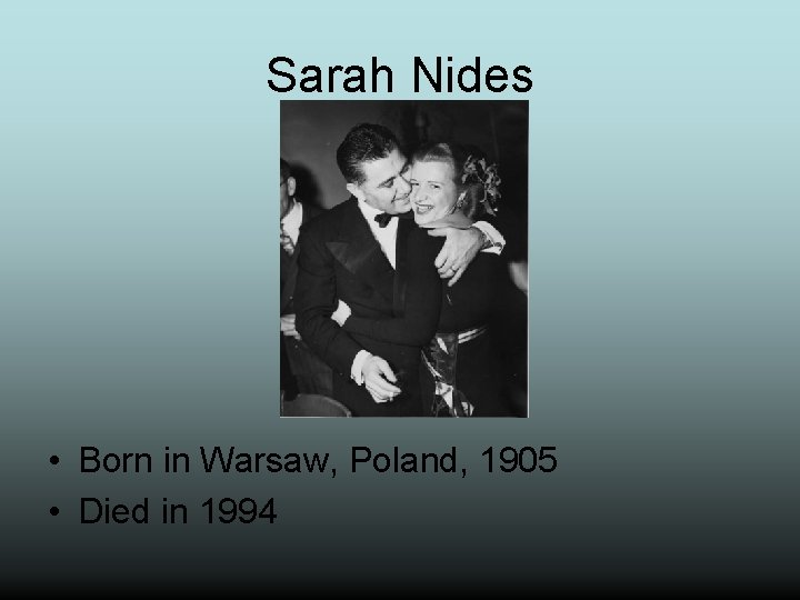 Sarah Nides • Born in Warsaw, Poland, 1905 • Died in 1994
