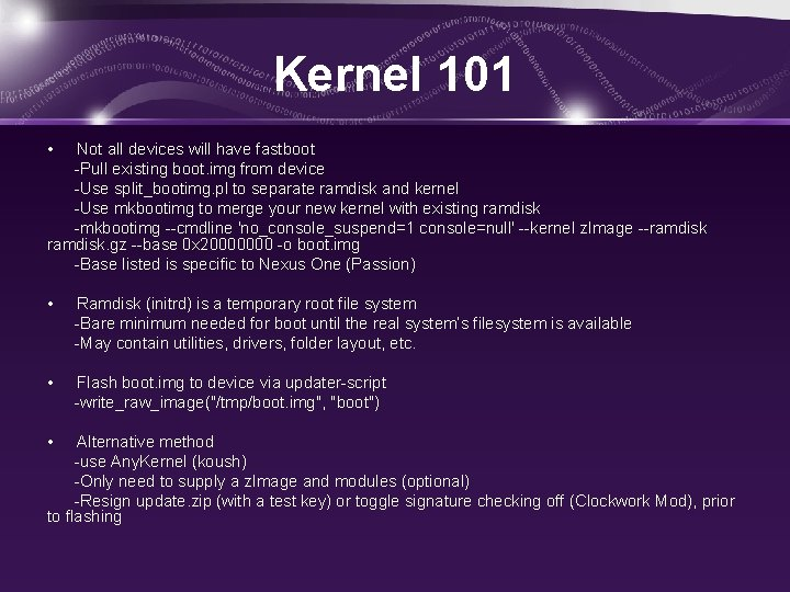 Kernel 101 • Not all devices will have fastboot -Pull existing boot. img from