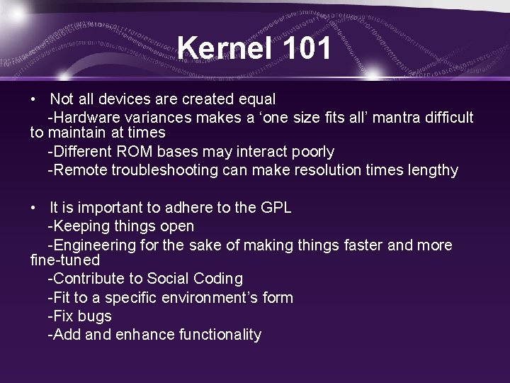 Kernel 101 • Not all devices are created equal -Hardware variances makes a 'one