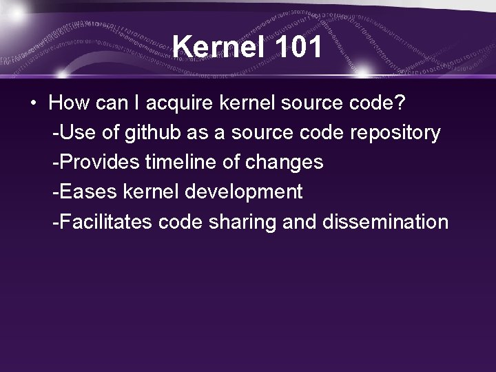 Kernel 101 • How can I acquire kernel source code? -Use of github as