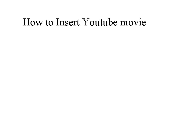 How to Insert Youtube movie
