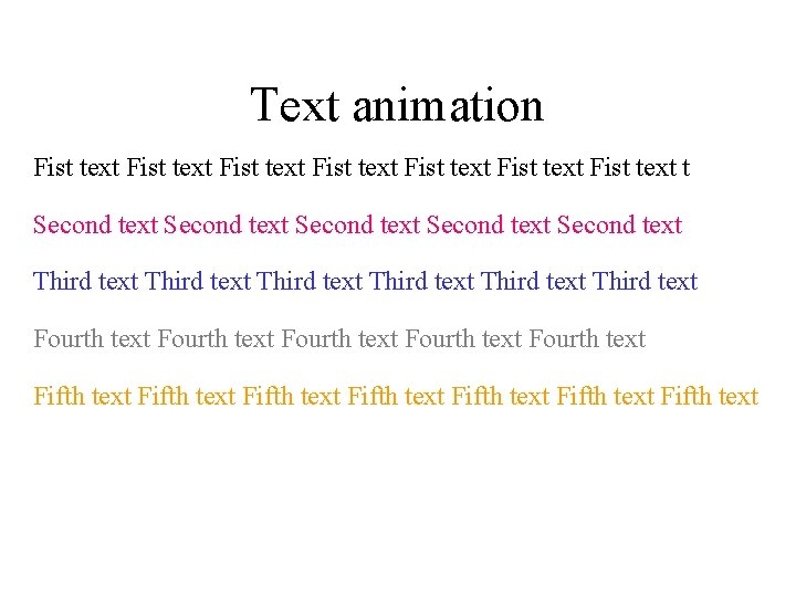 Text animation Fist text Fist text t Second text Second text Third text Third