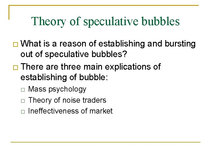 Theory of speculative bubbles What is a reason of establishing and bursting out of