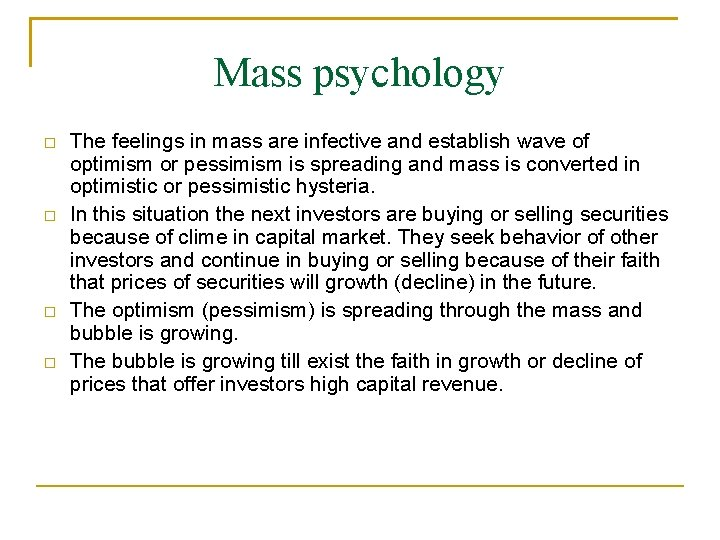 Mass psychology � � The feelings in mass are infective and establish wave of