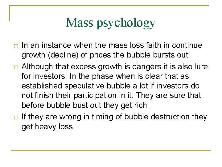 Mass psychology � � � In an instance when the mass loss faith in