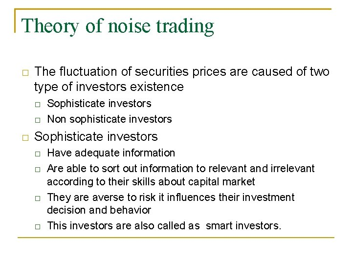 Theory of noise trading � The fluctuation of securities prices are caused of two