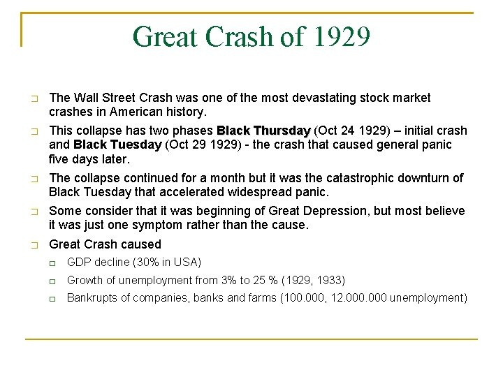Great Crash of 1929 � The Wall Street Crash was one of the most