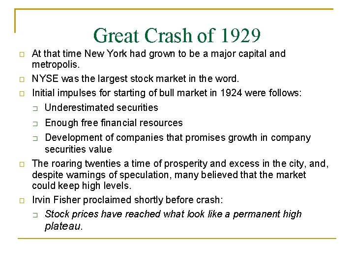 Great Crash of 1929 � � � At that time New York had grown