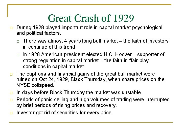 Great Crash of 1929 � During 1928 played important role in capital market psychological