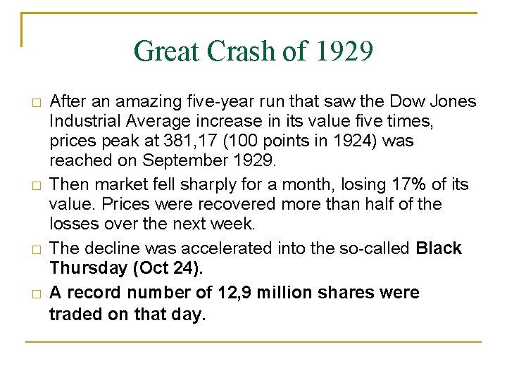 Great Crash of 1929 � � After an amazing five-year run that saw the