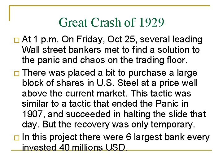 Great Crash of 1929 At 1 p. m. On Friday, Oct 25, several leading