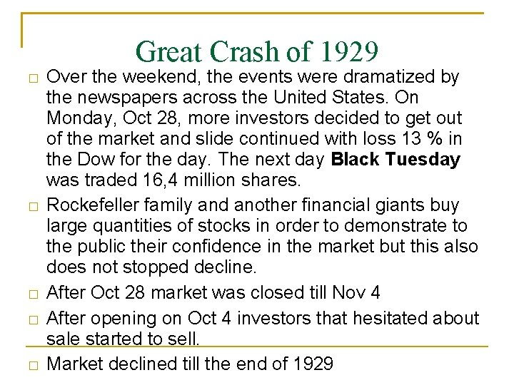 Great Crash of 1929 � � � Over the weekend, the events were dramatized