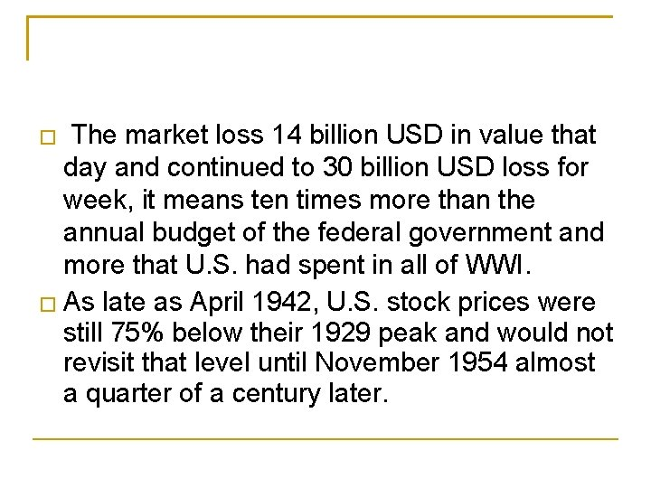 The market loss 14 billion USD in value that day and continued to