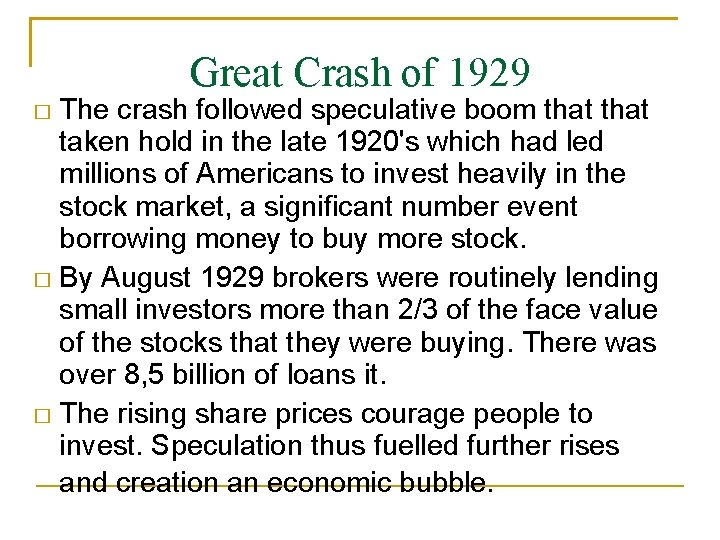 Great Crash of 1929 The crash followed speculative boom that taken hold in the