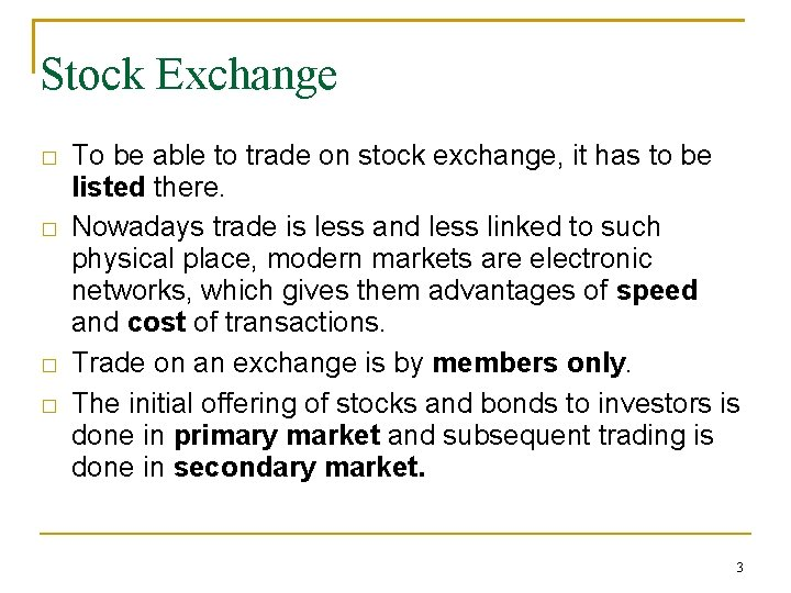 Stock Exchange � � To be able to trade on stock exchange, it has