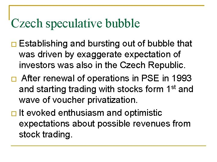 Czech speculative bubble Establishing and bursting out of bubble that was driven by exaggerate