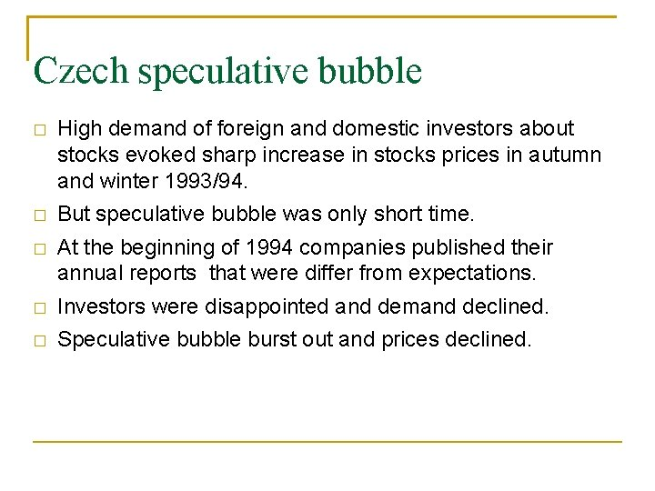 Czech speculative bubble � High demand of foreign and domestic investors about stocks evoked