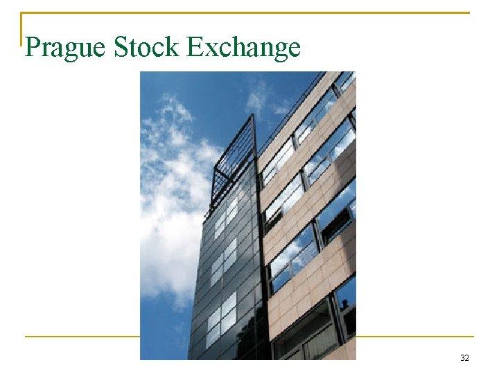 Prague Stock Exchange 32