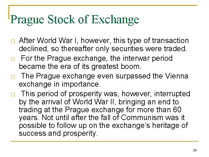 Prague Stock of Exchange � � After World War I, however, this type of
