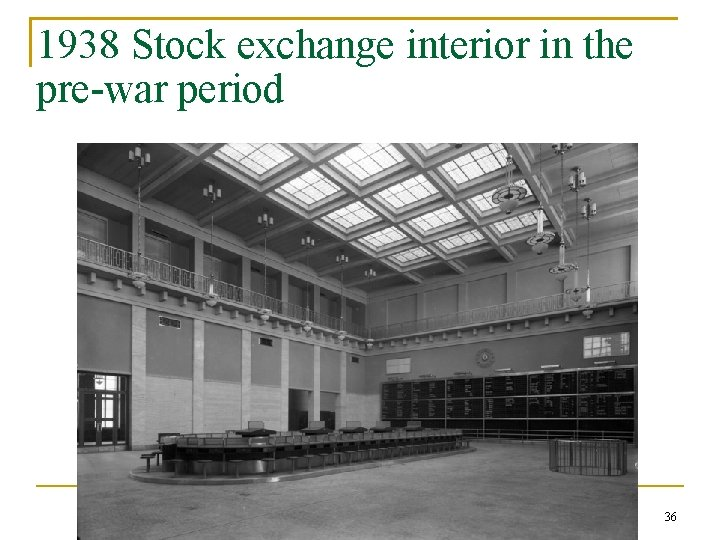 1938 Stock exchange interior in the pre-war period 36