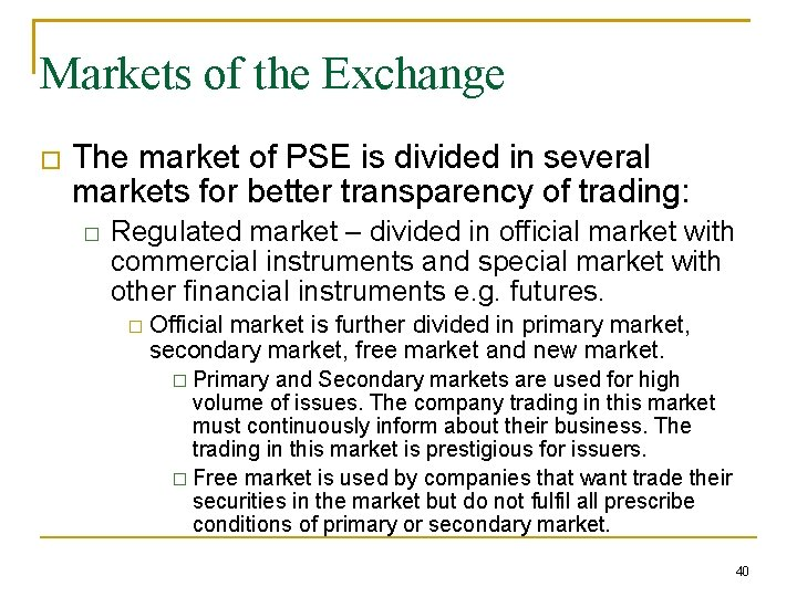 Markets of the Exchange � The market of PSE is divided in several markets