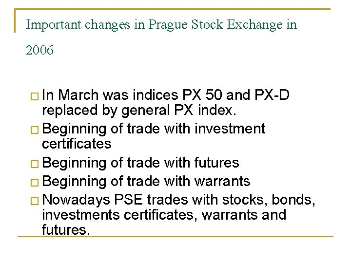 Important changes in Prague Stock Exchange in 2006 � In March was indices PX