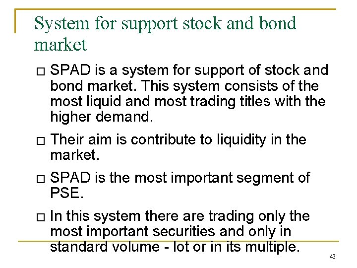 System for support stock and bond market � SPAD is a system for support