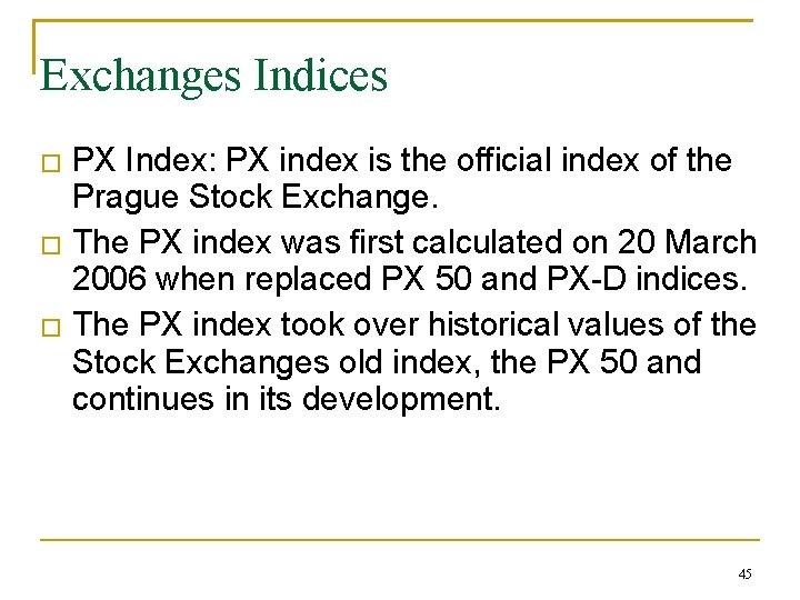 Exchanges Indices � � � PX Index: PX index is the official index of