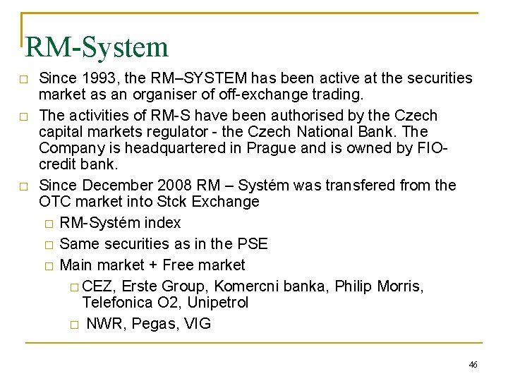 RM-System � � � Since 1993, the RM–SYSTEM has been active at the securities