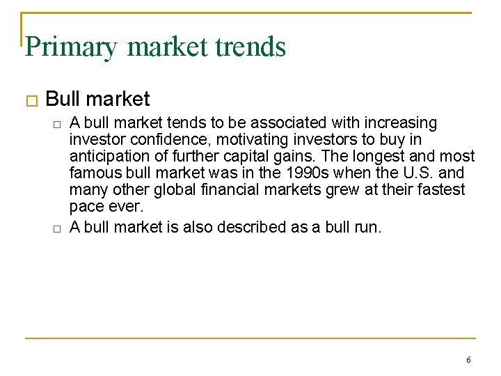 Primary market trends � Bull market � � A bull market tends to be